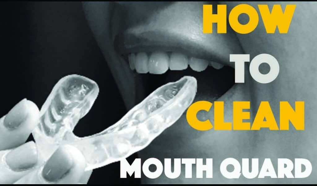 How to clean mouth guard