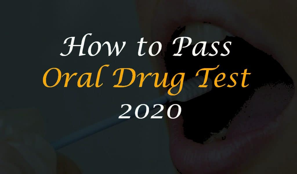 How to pass oral drug test 2020