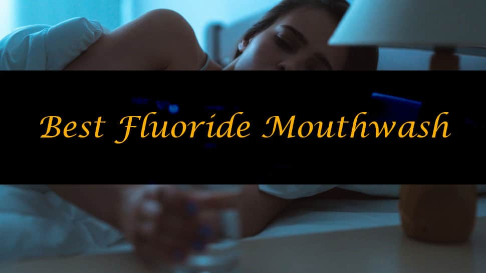 Best Fluoride Mouthwash for a healthy Teeth 2020